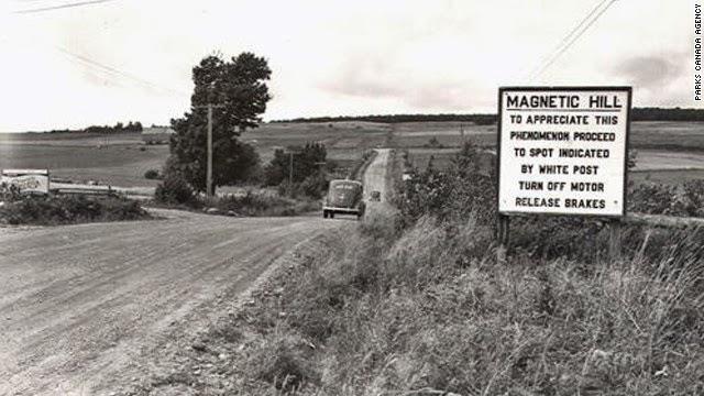 मैगनेटिक हिल मॉन्कटन न्यू ब्रंसविक - इस हिल पर ऐसा मैगनेटिक प्रभाव है कि बिना स्टार्ट किए ही गाड़ी चलने लगती हैं। इस हिल का पता 1930 में चला था। हमारे भारत के लद्दाख क्षेत्र में भी एक मैगनेटिक हिल है।