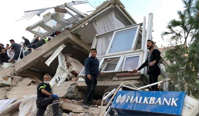 तुर्की-ग्रीस बॉर्डर पर विनाशकारी भूकंप , सैकड़ों लोग घायल , कई की मौत , सुनामी की आशंका