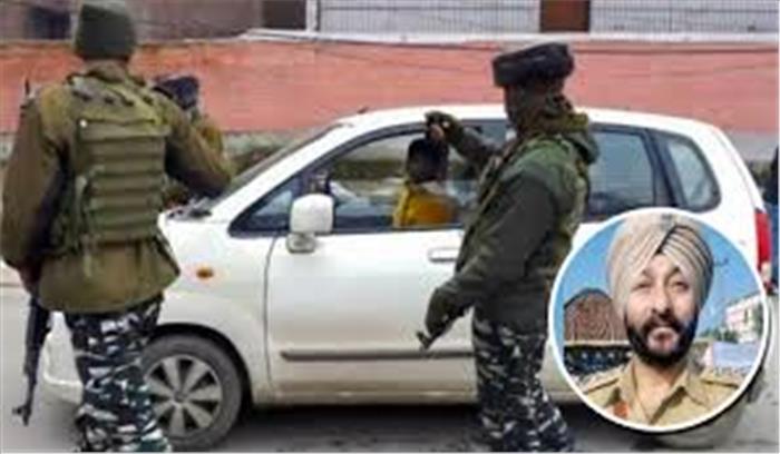 खुलासा - DSP देवेंद्र सिंह 12 लाख रुपये लेकर आतंकियों को दिल्ली ला रहा था , घर से गोलाबारूद बरामद