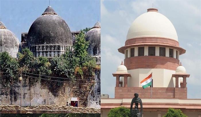 राममंदिर-बाबरी मस्जिद पर आज से शुरू होगी 'सुप्रीम' सुनवाई, सभी पक्षकार पहुंचे दिल्ली